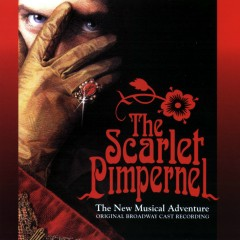 The Scarlet Pimpernel: The New Musical Adventure (Original Broadway Cast Recordings) - Various Artists