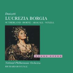 Donizetti: Lucrezia Borgia - Dame Joan Sutherland, Marilyn Horne, Giacomo Aragall, The National Philharmonic Orchestra, Richard Bonynge