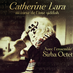 Au coeur de l'âme Yiddish - Catherine Lara