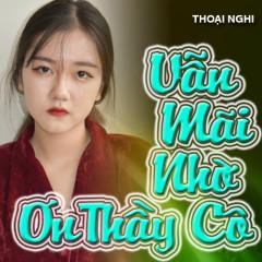 Vẫn Mãi Nhớ Ơn Thầy Cô (Single) - Bé Thoại Nghi