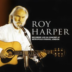 Live In Concert at Metropolis Studios, London - Roy Harper