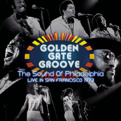 Golden Gate Groove: The Sound Of Philadelphia in San Francisco - 1973 - Various Artists