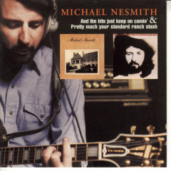 And The Hits Just Keep On Comin'/Pretty Much Your Standard Ranch Stash - Michael Nesmith
