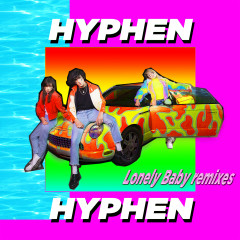 Lonely Baby (Remixes EP) - Hyphen Hyphen