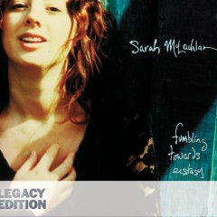 Fumbling Towards Ecstasy (Legacy Edition) - Sarah McLachlan