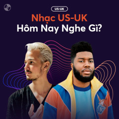Nhạc US-UK Hôm Nay Nghe Gì?
