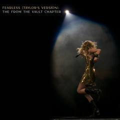Fearless (Taylor's Version): The From The Vault Chapter - Taylor Swift