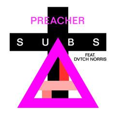 Preacher - The Subs, DVTCH NORRIS
