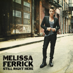 Still Right Here - Melissa Ferrick