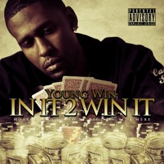 In It 2 Win It (Hosted By Big Von) - Young Win