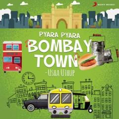 Pyara Pyara Bombay Town - Usha Uthup