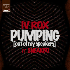 Pumping (Out Of My Speakers) (Remixes)