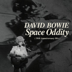 Space Oddity (Single Edit) [2019 Mix] - David Bowie