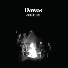 Stories Don't End - Dawes