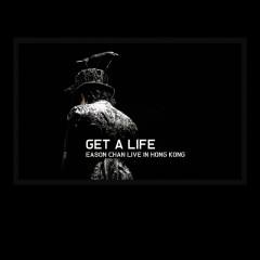 Get A Life (Live) - Eason Chan