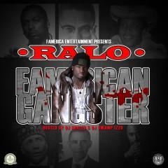 Famerican Gangster - Ralo