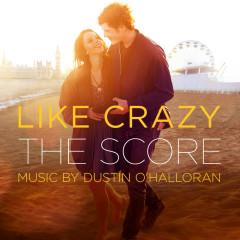 Like Crazy (The Score) (Original Motion Picture Score) - Dustin O'Halloran