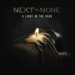 A Light in the Dark - Next To None