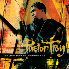 By Any Means Necessary - Pastor Troy
