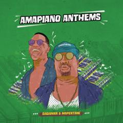 Amapiano Anthems - Dadaman, Mapentane