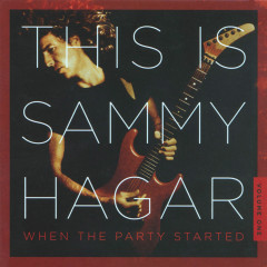 This Is Sammy Hagar: When The Party Started Vol. 1 - Sammy Hagar