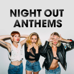 Night Out Anthems - Various Artists