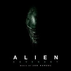 Alien: Covenant (Original Motion Picture Soundtrack) - Jed Kurzel