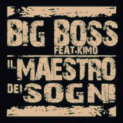 Il Maestro Dei Sogni - Kimo, Big Boss