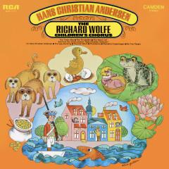 Hans Christian Andersen - The Richard Wolfe Children's Chorus