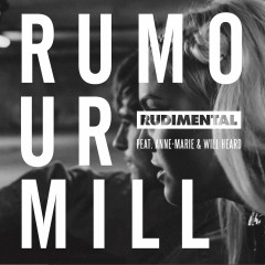 Rumour Mill (feat. Anne-Marie & Will Heard) [The Remixes] - Rudimental, Anne-Marie, Will Heard