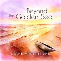 Beyond the Golden Sea - Diane Arkenstone