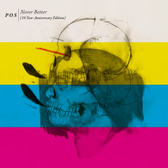 Never Better (10 Year Anniversary Edition) - P.O.S