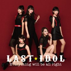 Everything Will Be All Right (Special Edition) - Last Idol
