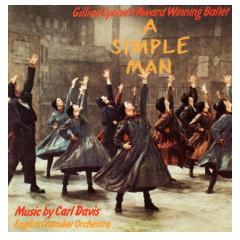 A Simple Man: The Ballet (1987 Northern Ballet Recording) - Carl Davis
