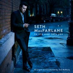 No One Ever Tells You - Seth MacFarlane