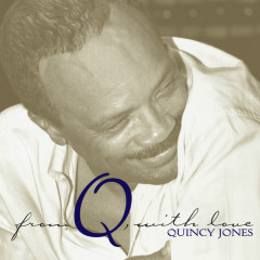 From Q, With Love - Quincy Jones