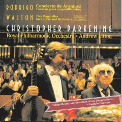 Concierto De Aranjuez/ 5 Bagatelles - Christopher Parkening, Royal Philharmonic Orchestra, Andrew Litton