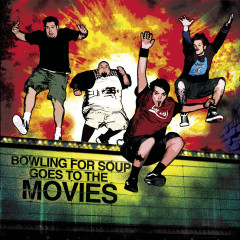 Bowling For Soup Goes To The Movies [Deluxe Version] - Bowling For Soup