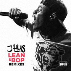 Lean & Bop (Remixes) - J Hus