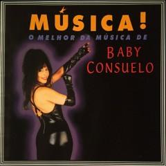 Música! O melhor da música de Baby Consuelo - Baby Consuelo