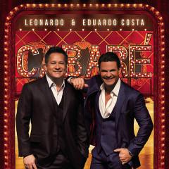 Leonardo e Eduardo Costa no Cabaré (Ao Vivo) - Leonardo, Eduardo Costa
