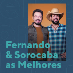 Fernando & Sorocaba As Melhores - Fernando & Sorocaba