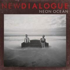 Neon Ocean (Single) - New Dialogue
