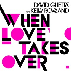 When Love Takes Over (feat. Kelly Rowland) [Donaeo Remix] - David Guetta, Kelly Rowland