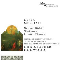Handel: Messiah (Remastered 2014) - Emma Kirkby, Judith Nelson, Carolyn Watkinson, Paul Elliot, David Thomas