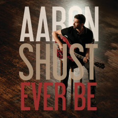 Ever Be - Aaron Shust