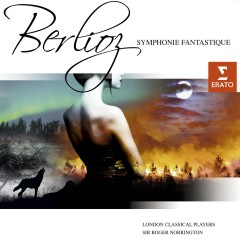 Berlioz : Symphonie Fantastique - London Classical Players, Sir Roger Norrington