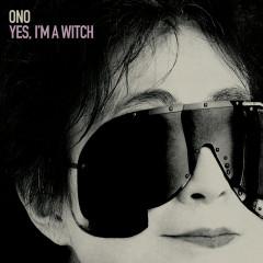 Yes, I'm A Witch - Yoko Ono