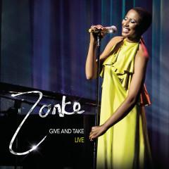 Give and Take - Live - Zonke