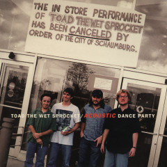 Acoustic Dance Party EP (Live) - Toad The Wet Sprocket
